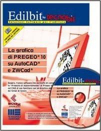 La grafica di PREGEO 10 su AutoCAD e ZWCad. Con CD-ROM Edilbit by ...