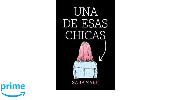 Amazon.com: Una de esas chicas / Story of a Girl (Spanish Edition) (9788420486185): Sara Zarr: Books