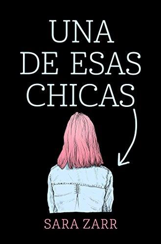 Una de esas chicas / Story of a Girl (Spanish Edition) by Alfaguara Juvenil