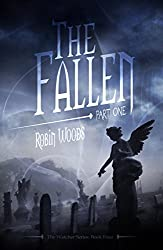 The Fallen: Part One: The Watcher Series Book Four