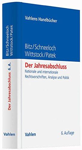 Der Jahresabschluss: Nationale und internationale Rechtsvorschriften, Analyse und Politik