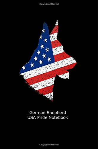 German Shepherd USA Pride Notebook: American Flag Gsd Gift Notebook for Dog Owners