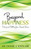 Beyond Happiness: Finding and Fulfilling Your Deepest Desire