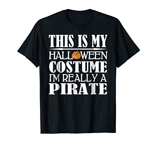 Pirate Halloween Costume Shirt - Fun For Trick or -