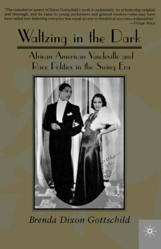 Search : Waltzing in the Dark: African American Vaudeville and Race Politics in the Swing Era