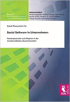 Social Software in Unternehmen: Nutzenpotentiale und Adoption in der innerbetrieblichen Zusammenarbeit