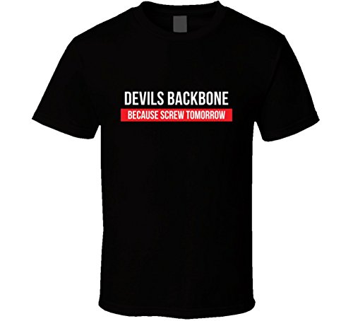 Devils Backbone Because Screw Tomorrow Drinking Cool Party T Shirt L Black