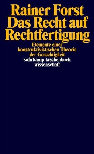 Das Recht auf Rechtfertigung: Elemente einer konstruktivistischen Theorie der Gerechtigkeit (suhrkamp taschenbuch wissenschaft) Taschenbuch – 29. Oktober 2007 Rainer Forst Suhrkamp Verlag 3518293621 Ethik