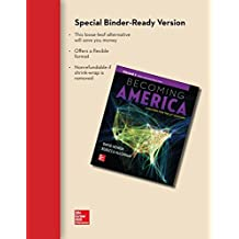 Becoming America Loose Leaf Edition Volume 2 with Connect Access Card Two-Term