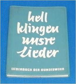 Liederbuch Der Bundeswehr Hell Klingen Unsere Lieder Amazonde