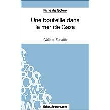 Une bouteille dans la mer de Gaza de Valérie Zénatti (Fiche de lecture): Analyse complète de l'oeuvre (French Edition)