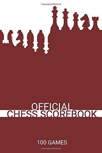 Official Chess Scorebook 100 Games (Wine Red): + HOW TO GET BETTER AT CHESS! (Look Description!) | This 90 Moves Chess Notation Book is Amazing Designed (Chess Journal) (Chess Notation Notebook)