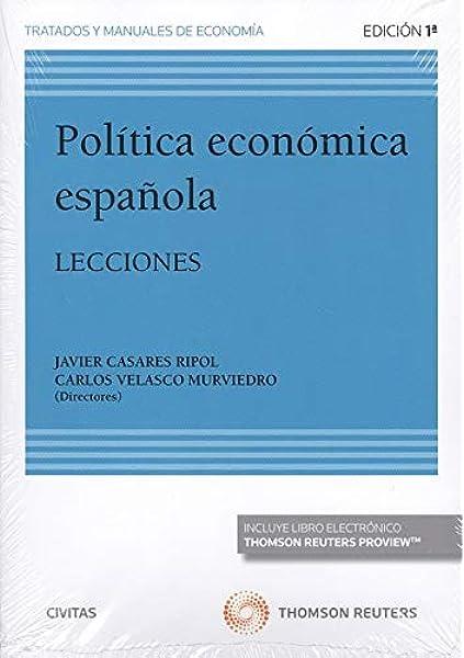 Política económica española Papel + e-book : Lecciones Tratados y Manuales de Economía: Amazon.es: Casares Ripol, F. Javier, Velasco Murviedro, Carlos: Libros