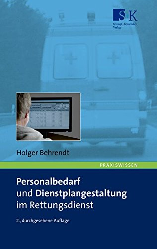 Personalbedarf und Dienstplangestaltung im Rettungsdienst