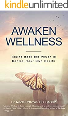 Awaken Wellness: Taking Back the Power to Control Your Own Health