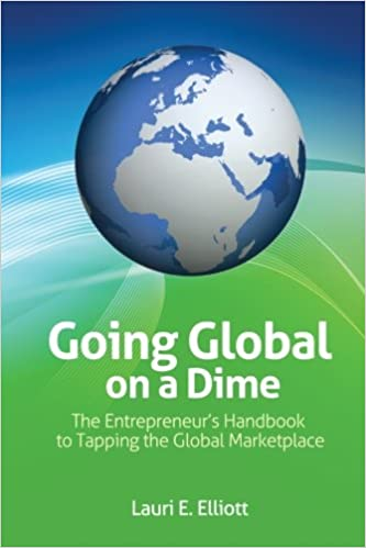 Going Global on a Dime: The Entrepreneur's Handbook to Tapping the Global Marketplace