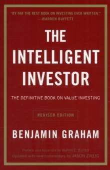 The Intelligent Investor: The Classic Text on Value Investing by Graham, Benjamin New edition (2005)