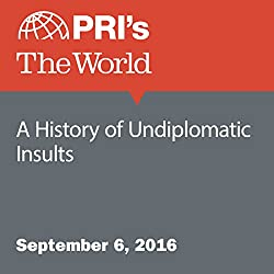 A History of Undiplomatic Insults