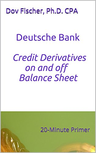 deutsche-bank-credit-derivatives-on-and-off-the-balance-sheet-a-20-minute-primer