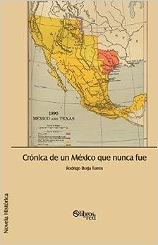 Book Cronica de Un Mexico Que Nunca Fue