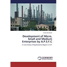 Development of Micro, Small and Medium Enterprises by A.P.S.F.C: A Case Study of Rayalaseema Region in A.P.