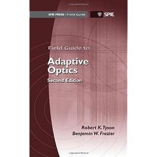 Field Guide to Adaptive Optics, 2nd Ed (SPIE Field Guide Vol. FG24)