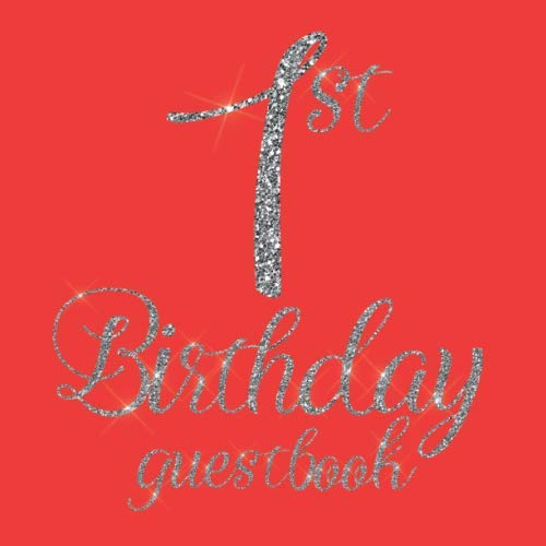 1st Birthday Guest Book: Neon Red Silver Glitter Themed - First Party Baby Anniversary Event Celebration Keepsake Book - Family Friend Sign in Write ... W/ Gift Recorder Tracker Log & Picture Space (Neon Cakes)