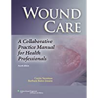 Wound Care: A Collaborative Practice Manual for Health Professionals