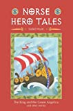 img - for Norse Hero Tales:  The King and the Green Angelica  and Other Stories book / textbook / text book