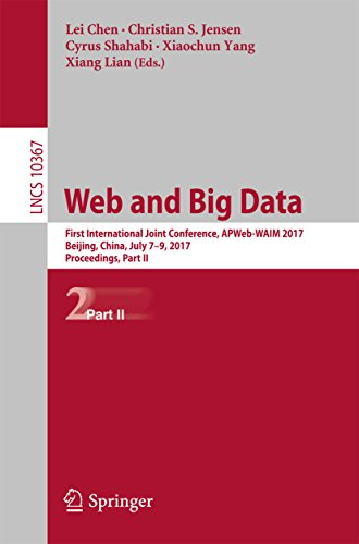 Web and Big Data: First International Joint Conference, APWeb-WAIM 2017, Beijing, China, July 7-9, 2017, Proceedings, Part II (Lecture Notes in Computer Science Book 10367)