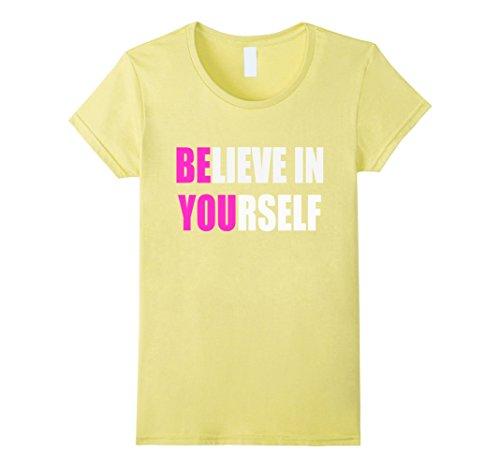 Women's Believe in Yourself Motivational T-Shirt Large Lemon
