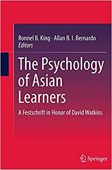 The Psychology of Asian Learners: A Festschrift in Honor of David Watkins