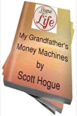 My Grandfather's Money Machines (Hogue On Life Book 1) Kindle Edition