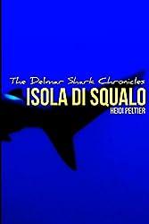Isola di Squalo (The Delmar Shark Chronicles) (Volume 1)