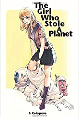 The Girl Who Stole A Planet (Amy Armstrong) (Volume 1) Paperback