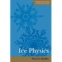 Ice Physics (Oxford Classic Texts in the Physical Sciences)
