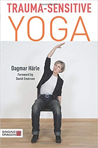 Trauma-Sensitive Yoga: Amazon.es: Dagmar Härle: Libros en ...
