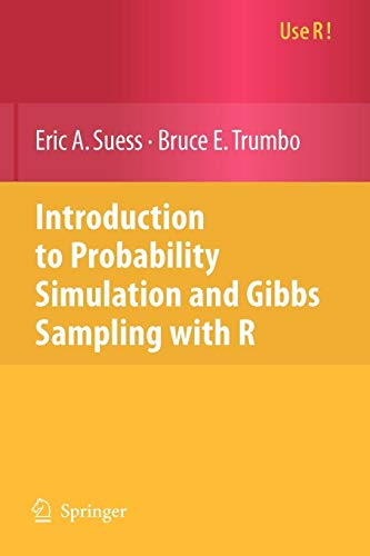 Introduction to Probability Simulation and Gibbs Sampling with R (Use R!)