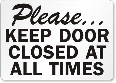 image relating to Keep Door Closed Sign Printable called : PleaseKeep Doorway Shut At All Situations Signal, 10