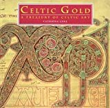 Front cover for the book Celtic gold: A treasury of Celtic art by Catriona Luke