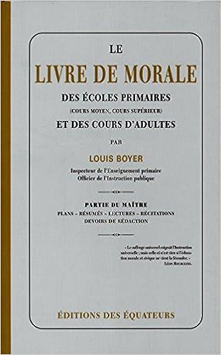 Livre gratuits Le livre de morale des ecoles primaires (cours moyen, cours superieur) et des cours d'adultes pdf, epub