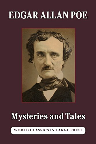 Download Mysteries and Tales of Edgar Allan Poe (World Classics in Large Print, American Authors) PDF