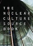 : The Nuclear Culture Source Book