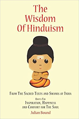 Amazoncom The Wisdom Of Hinduism The Wisdom Of By Julian Bound
