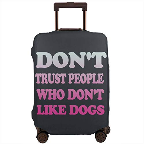 MKJIH Don't Trust People Who Don't Like Dogs Travel Suitcase Protector Zipper Suitcase Protector Bag Baggage Suitcase Protector Cover Fit 18-32 Inch