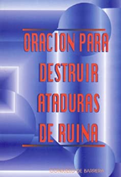 Oración para destruir ataduras de ruina (Spanish Edition