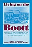 img - for Living on the Boott: Historical Archaeology at the Boott Mills Boardinghouses of Lowell, Massachusetts book / textbook / text book
