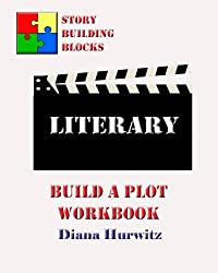 Literary: Build A Plot Workbook (Story Building Blocks) (Volume 12)