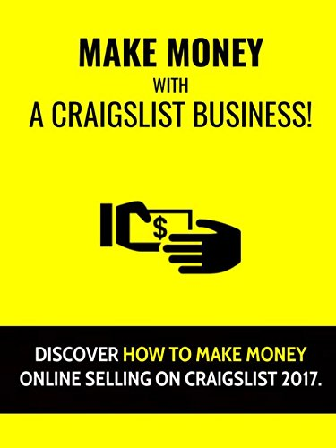 make-money-with-a-craigslist-business-discover-how-to-make-money-online-selling-on-craigslist-2017