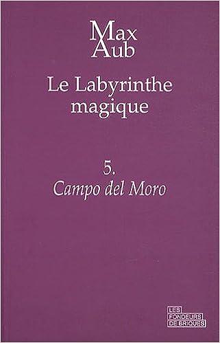 En ligne Le labyrinthe magique, Tome 5 : Campo del Moro pdf ebook